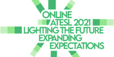 Online ATESL 2021:  Lighting the Future, Expanding Expectations tickets