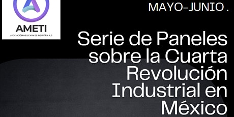 Serie de paneles sobre la Cuarta Revolución Industrial en México entradas