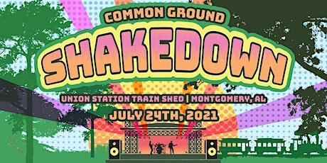 COMMON GROUND SHAKEDOWN tickets