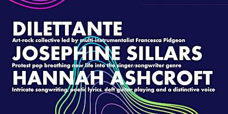 DILETTANTE, JOSEPHINE SILLARS and HANNAH ASHCROFT tickets