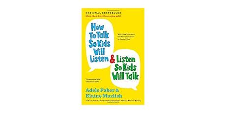How To Talk So Kids Will Listen 6 Week Virtual Workshop tickets