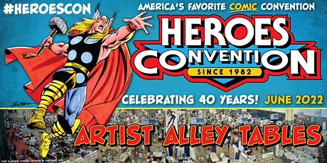 HEROES CONVENTION 2022 :: ARTIST ALLEY TABLE tickets