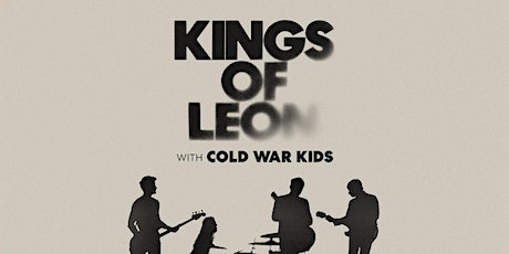 Kings of Leon with Cold War Kids - Camping 1 Night tickets