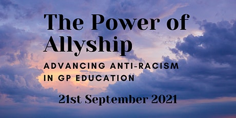 The power of allyship - advancing anti-racism in GP Education tickets