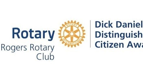 Rogers Rotary Club - Dick Daniel Distinguished Citizen Award tickets