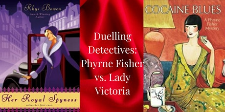 Dueling Detectives: Phyrne Fisher vs Lady Victoria tickets