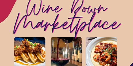 The Wine Down Marketplace brought to you by K Mejia Community Organization tickets