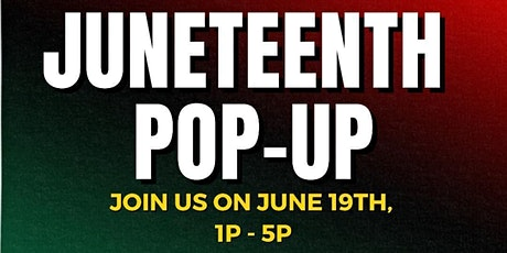 Juneteenth - Buy Local, Buy Black! Pop Up Shop! tickets