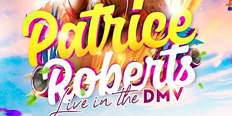 Patrice Roberts live in the DMV tickets