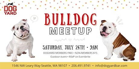Bulldog Meetup at the Dog Yard in Ballard - July 24th tickets