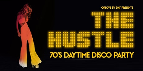 The Hustle: 70's Daytime Disco Party tickets