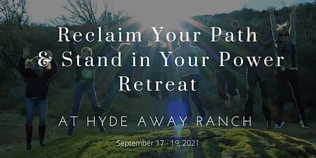 Reclaim Your Path & Stand in Your Power Retreat at tickets