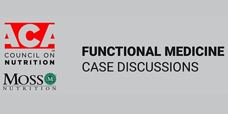 ACA Council on Nutrition Functional Medicine Case Study Discussion tickets