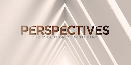 Perspectives: The Evolution of Aesthetics - Orlando tickets