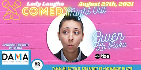 Lady Laughs Comedy Night Out! w/ Gwen LaRoka from Ñ Beat, ABS & TBS tickets