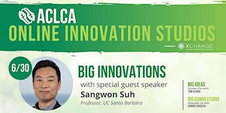 ACLCA 2021 Innovation Studios: BIG INNOVATIONS tickets