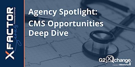 Agency Spotlight: CMS Opportunities Deep Dive tickets
