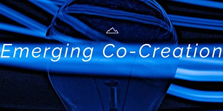 """Discover the Framework """"Emerging Co-Creation"""". tickets"""
