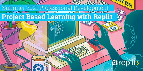 Replit Professional Development: Project Based Learning tickets