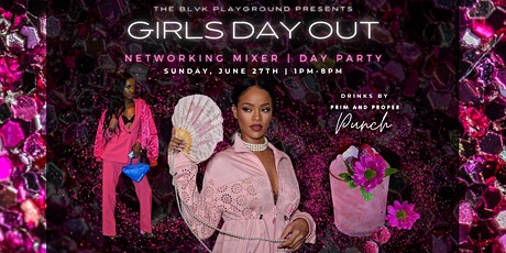 Girls Day Out | Networking Mixer & Day Party tickets