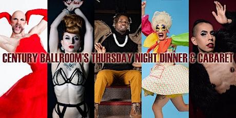 Century Ballroom's Thursday Night Dinner & Cabaret tickets