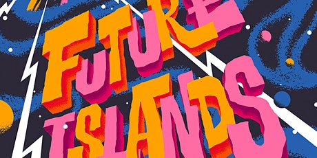 Future Islands: Calling Out In Space Tour tickets