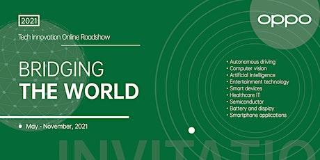 """OPPO """"Bridging The World"""" online roadshow tickets"""