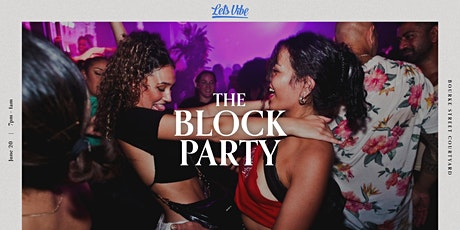 Lets Vibe Presents // RnB Block Party (Round (9) tickets