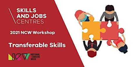 Skills & Jobs Centre | Transferable  Skills | ONLINE ZOOM WORKSHOP tickets