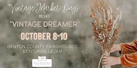 "Vintage Market Days® of NW Arkansas Fall Event ""Vintage Dreamer"" tickets"