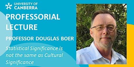 Professorial Lecture - Professor Douglas Boer tickets