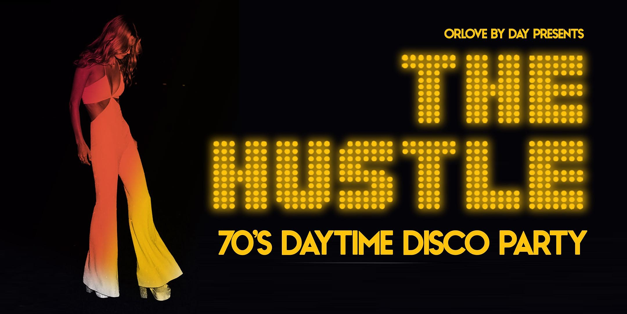 The Hustle: 70's Daytime Disco Party - SOLD OUT