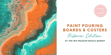 Paint Pouring Boards & Coasters - Pilbara Edition tickets