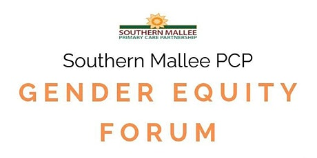 Southern Mallee PCP Gender Equity Forum tickets