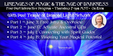 LINEAGES OF MAGIC ~ Part 4~ VISIONING YOUR MAGICAL POTENTIAL tickets