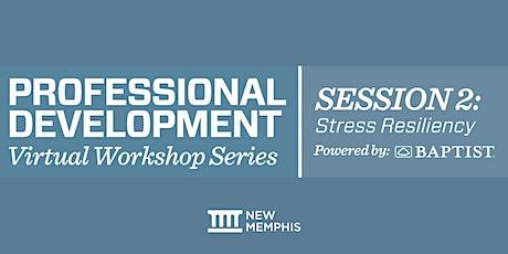 Professional Development: Stress Resiliency tickets
