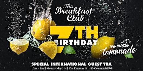 The Breakfast Club 7th Birthday tickets