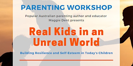 PARENT EVENT: Maggie Dent's 'Real Kids in an Unreal World' tickets