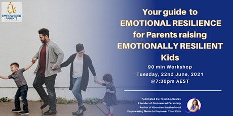 EMOTIONAL RESILIENCE for Parents raising EMOTIONALLY RESILIENT Kids tickets