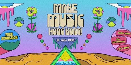 覓音樂!Make Music, Hong Kong!  2021 (Drew Cappotto, Room307, Jonathan Yang) tickets