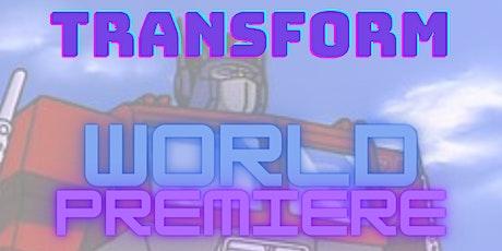 Transform World Premiere tickets