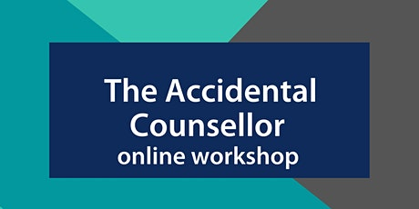The Accidental Counsellor Trainer - online workshop tickets