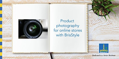 BrisStyle seminar: Product photography - Chermside Library tickets