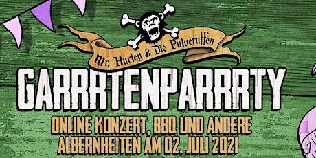 Garrrten Parrrty - Online Konzert, BBQ & andere Albernheiten Tickets