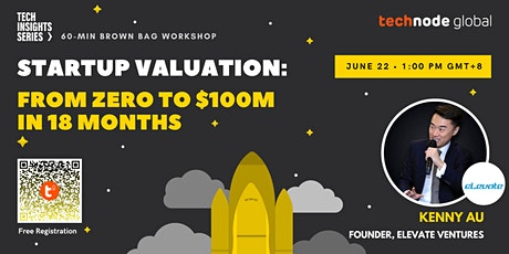 Startup Valuation: From zero to $100M in 18 months tickets
