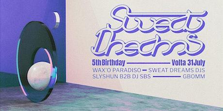 Sweat Dreams DJs 5th Birthday feat. Wax'o Paradiso tickets