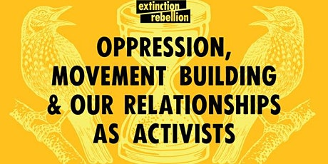 Oppression, movement building and our relationships as activists 30/6/21 tickets