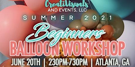 CreatiVisuals Beginners Balloon Workshop Summer 2021 tickets