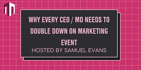 Why Every CEO / MD Needs to Double Down on Marketing Event tickets
