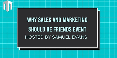 Why Sales and Marketing Should Be Friends tickets